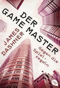Der Game Master - Gegen die Spielregeln - James Dashner - E-Book