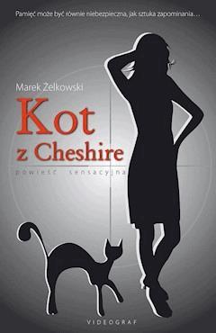 Kot z Cheshire - Marek Żelkowski - ebook