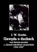 """Gawęda o duchach oraz Historia moralna z """"Gawęd uchodźców niemieckich 1794-1795"""" - Johann Wolfgang von Goethe - ebook"""