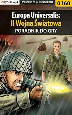 """Europa Universalis: II Wojna Światowa - poradnik do gry - Łukasz """"Luk"""" Kasztelowicz - ebook"""