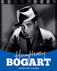 Humphrey Bogart. Ostatni taki twardziel - Krzysztof Żywczak - ebook
