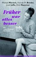 Früher war alles besser - Michael Miersch - E-Book