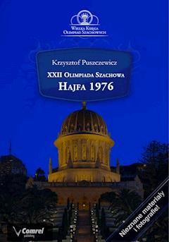 XXII Olimpiada Szachowa - Hajfa 1976 - Krzysztof Puszczewicz - ebook