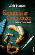 Kommissar Grantinger - Wolf Hamm - E-Book
