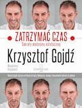 Zatrzymać czas. Sekrety medycyny estetycznej - Krzysztof Gojdź, Magdalena Rigamonti - ebook