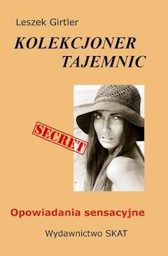 Kolekcjoner tajemnic - opowiadania sensacyjne - Leszek Girtler - ebook