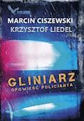 Gliniarz - Marcin Ciszewski; Krzysztof Liedel - ebook