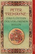 Das Flüstern der verlorenen Seelen - Peter Tremayne - E-Book