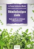 Odmładzające zioła. Twój sposób na witalność i długowieczność - Teresa Lewkowicz-Mosiej - ebook