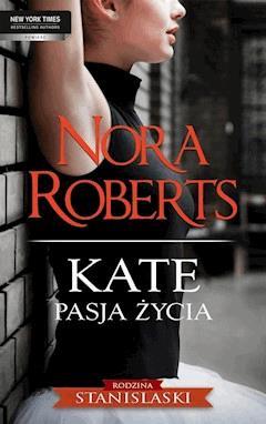 Kate. Pasja życia - Nora Roberts - ebook