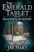 The Emerald Tablet: Shadows of Doubt - JM Hart - E-Book