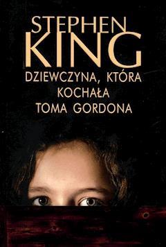 Dziewczyna, która kochała Toma Gordona - Stephen King - ebook