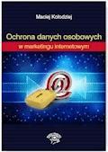 Ochrona Danych Osobowych w marketingu internetowym - Maciej Kołodziej - ebook