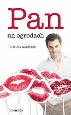 Pan na ogrodach - Elżbieta Waszczuk - ebook
