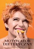 Motywator dietetyczny - Barbara Lech - ebook