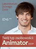 Twój typ osobowości: Animator (ESTP) - Laboratorium Dobrego Życia - ebook