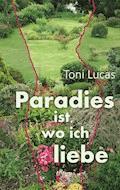 Paradies ist, wo ich liebe - Toni Lucas - E-Book