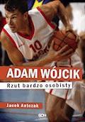 Adam Wójcik. Rzut bardzo osobisty - Jacek Antczak - ebook