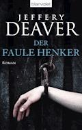 Der faule Henker - Jeffery Deaver - E-Book