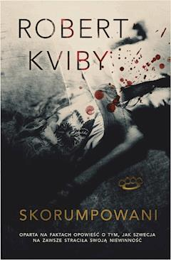 Skorumpowani - Robert Kviby - ebook
