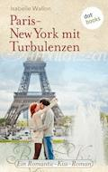 Paris-New York mit Turbulenzen - Isabelle Wallon - E-Book