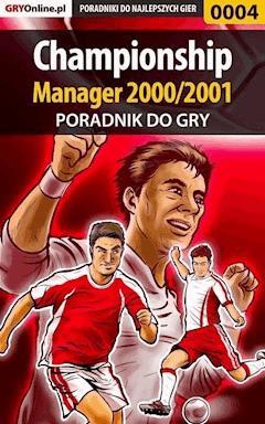 """Championship Manager 2000/2001 - poradnik do gry - Dawid """"Taikun"""" Mączka - ebook"""
