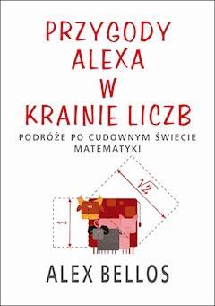 Przygody Alexa w Krainie Liczb - Alex Bellos - ebook