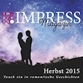 Impress Magazin Herbst 2015 (Oktober-Dezember.): Tauch ein in romantische Geschichten - Teresa Sporrer - E-Book