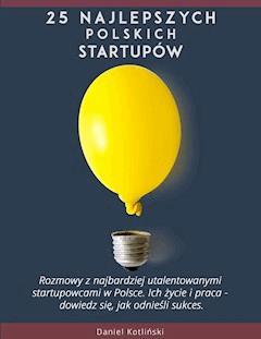 25 najlepszych polskich startupów - Daniel Kotliński - ebook