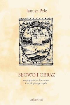 Słowo i obraz - Janusz Pelc - ebook