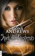 Stadt der Finsternis - Geheime Macht - Ilona Andrews - E-Book