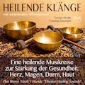 Heilende Klänge - Eine heilende Musikreise zur Stärkung der Gesundheit von Herz, Magen, Darm, Haut - Franziska Diesmann - Hörbüch