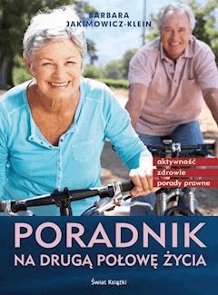 Poradnik na drugą połowę życia - Barbara Jakimowicz-Klein - ebook