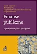 Finanse publiczne. Aspekty teoretyczne i praktyczne - Marek Dylewski, Beata Filipiak, Magdalena Zioło - ebook