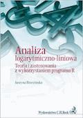Analiza logarytmiczno-liniowa. Teoria i zastosowania z wykorzystaniem programu R - Justyna Brzezińska - ebook