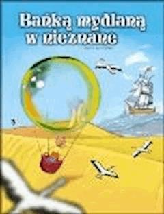 Bańką mydlaną w nieznane - Mirosław Souczek - ebook