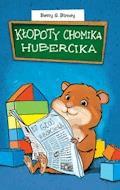 Kłopoty chomika Hubercika - Betty G. Birney - ebook