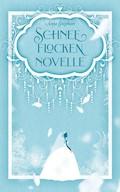 Schneeflockennovelle - Anja Stephan - E-Book