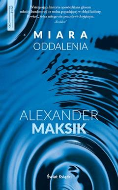 Miara oddalenia - Alexander Maksik - ebook