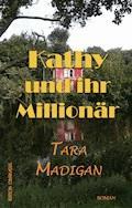 Kathy und ihr Millionär - Tara Madigan - E-Book