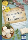 Das kleine Buch der Hausmittel. Kompakt-Ratgeber - Birgit Frohn - E-Book