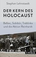 Der Kern des Holocaust - Stephan Lehnstaedt - E-Book