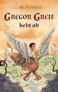 Gregor Greif hebt ab - Bruce Coville - E-Book