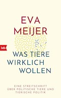 Was Tiere wirklich wollen - Eva Meijer - E-Book