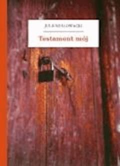 Testament mój - Słowacki, Juliusz - ebook