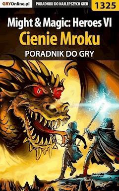 Might  Magic: Heroes VI - Cienie Mroku - poradnik do gry - Asmodeusz - ebook