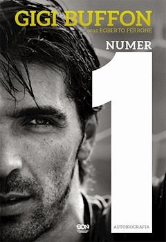 Gigi Buffon. Numer 1 - Gigi Buffon - ebook
