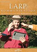 LARP: Kommunikation - Myriel Balzer - E-Book