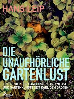 Die unaufhörliche Gartenlust - Hans Leip - E-Book
