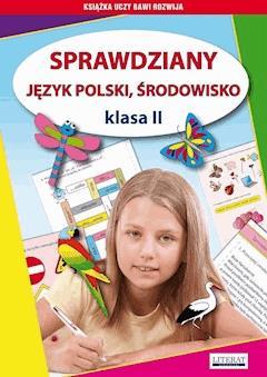 Sprawdziany. Język polski, środowisko. Klasa II - Beata Guzowska, Iwona Kowalska - ebook